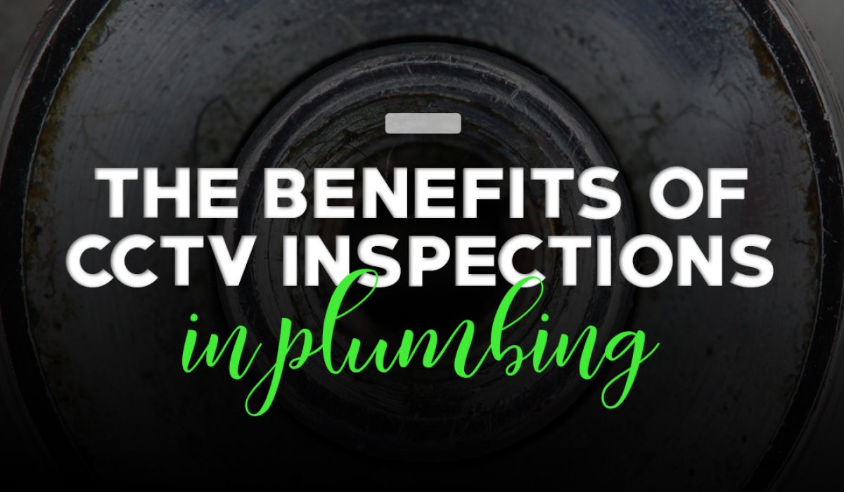 The benefits of CCTV inspections in plumbing